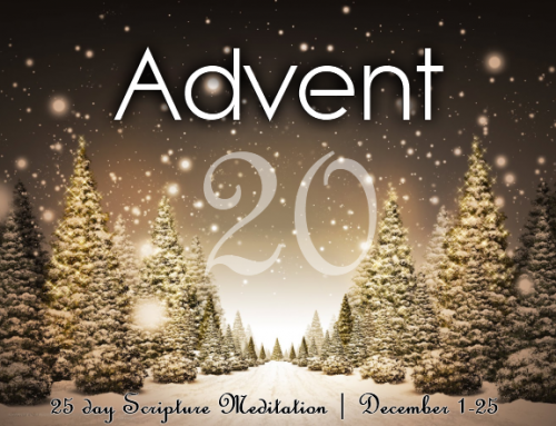 A25: Advent Meditation – Day 20